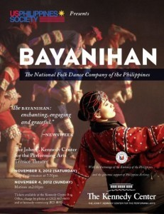 "The PH Embassy & US-PH Society invite you to support ""Bayanihan"" when it performs @ Kennedy Center on Nov 3 & 4, 2012"