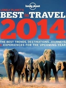 Lists of Lonely Planet's top travel picks for 2014