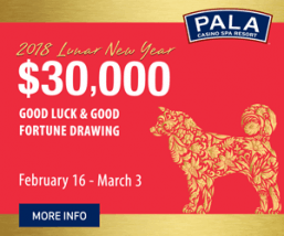 CELEBRATE LUNAR NEW YEAR AT PALA, FEB. 16 –  MARCH 3, WITH $30,000 GOOD FORTUNE DRAWING