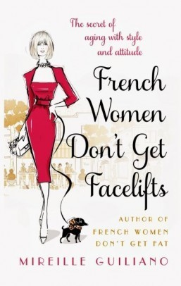 """French Women Don't Get Facelifts"" is the latest addition to an ever-growing list of self-help books that lay bare the secrets of the sophisticated French mademoiselle to her awkward American sister. ©All Rights Reserved"