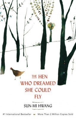 """The Hen Who Dreamed She Could Fly"" by Sun-mi Hwang ©All rights reserved - Oneworld Publications"